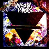 Neon Piss - Self-Titled
