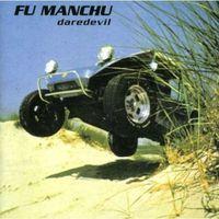 Fu Manchu - Daredevil
