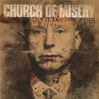 Church of Misery - Thy Kingdom Scum - 2013 (doom-stoner)