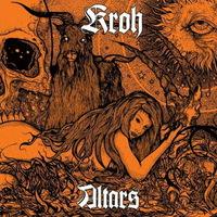 Kroh - Altars - 2016