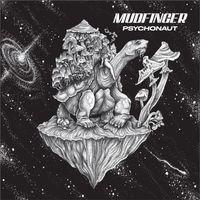 Mudfinger - Psychonaut