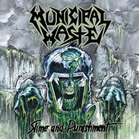 Municipal Waste - Slime and Punishment - 2017