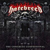 Hatebreed - The Concrete Confessional - 2016