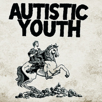 Autistic Youth - Nonage