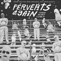 Perverts Again - Friday Night Light