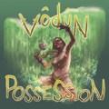 Vodun - Possession
