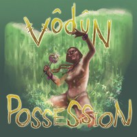 Vodun - Possession