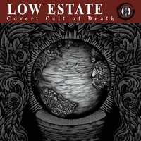 Low Estate - Covert Cult of Death - 2017