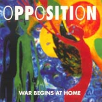 Opposition - War Begins at Home