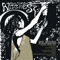 All Them Witches - Our Mother Electricity (Bonus Track, Remastered)