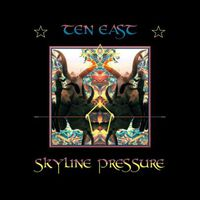 Ten East - Skyline Pressure