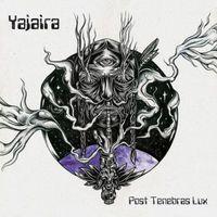 Yajaira - Post Tenebras Lux
