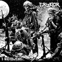 Grizzlor - 5 Wasted Years