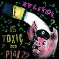 Xylitol - Is Toxic to Pigs??