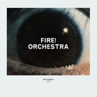 Fire! Orchestra - Enter!