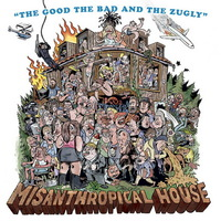 The Good The Bad and The Zugly - Misanthropical House - 2018