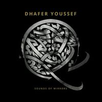 Dhafer Youssef - Sounds of Mirrors