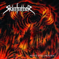 Skinfather - None Will Mourn - 2014