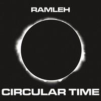 Ramleh - Circular Time