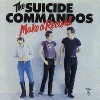 The Suicide Commandos - Make a Record