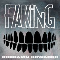 Faking - Goddamn Cowards