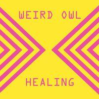 Weird Owl - Healing
