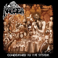 Nausea - Condemned to the System - 2014
