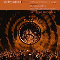 Beth Gibbons & the Polish National Radio Symphony - Henryk Górecki: Symphony No. 3 (Symphony of Sorrowful Songs)