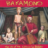 Bakamono - The Cry of the Turkish Fig Peddler