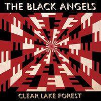 The Black Angels - Clear Lake Forest (EP)