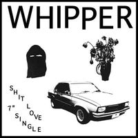 Whipper - Shit Love 7
