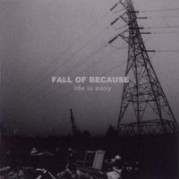 Fall of Because - Life is Easy (Indusztriális Klasszikus)
