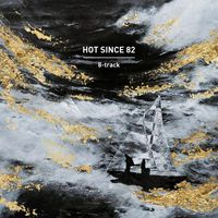 Hot Since 82 - 8-track