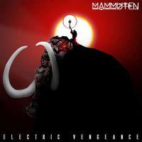 Mammuten - Electric Vengeance