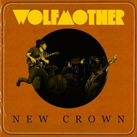 Wolfmother - New Crown - 2014