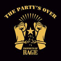 Prophets of Rage - The Party's Over (EP)