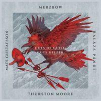 Merzbow / Mats Gustafsson / Balázs Pándi / Thurston Moore - Cuts of Guilt, Cuts Deeper