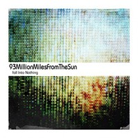 93 Million Miles From The Sun - Fall Into Nothing