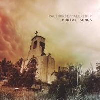 Palehorse/Palerider - Burial Songs (2017)