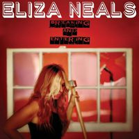 Eliza Neals - Breaking and Entering