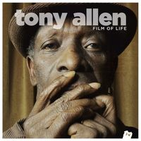 Tony Allen - Film of Life (Deluxe Edition)