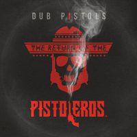 Dub Pistols - The Return of the Pistoleros