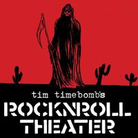 Tim Timebomb's - Rock'n'Roll Theater