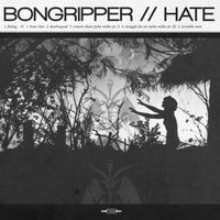 Bongripper / Hate Split