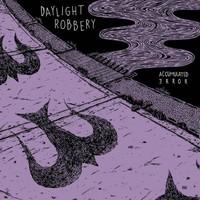 Daylight Robbery - Accumulated Error