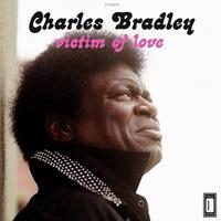 Charles Bradley - Victim of Love - 2013 (soul)