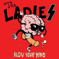 The Ladies - Blow Your Mind