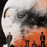 Rough Kids - The State I'm In