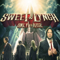 Sweet & Lynch - Only to Rise - 2015