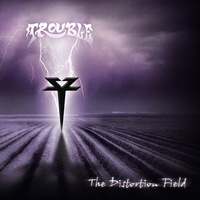 Trouble - The Distortion Field - 2013
